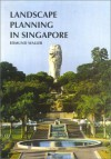 Landscape Planning In Singapore - Edmund Waller
