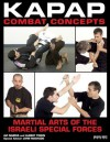 Kapap Combat Concepts: Martial Arts of the Israeli Special Forces - Albert Timen, Avi Nardia