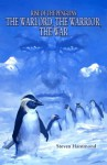 The Warlord, The Warrior, The War (THE RISE OF THE PENGUINS SAGA) - Steven Hammond