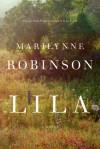 Lila: A Novel - Marilynne Robinson