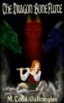 The Dragon Bone Flute - M. Todd Gallowglas
