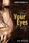 Express Yourself 101 for Your Eyes Only Volume 2 - Ana Monnar