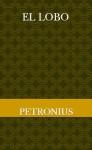 El lobo - Petronius