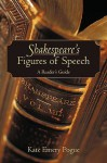 Shakespeare's Figures of Speech: A Reader's Guide - Kate Pogue