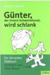 Günter, der innere Schweinehund, wird schlank - Stefan Frädrich, Timo Wuerz