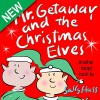 Children's Books: MR. GETAWAY AND THE CHRISTMAS ELVES (Adorable, Rhyming Bedtime Story/Picture Book for Beginner Readers About Working Happily and Giving Freely, Ages 2-8) - Sally Huss
