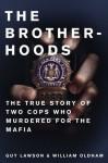 The Brotherhoods - Guy Lawson, William Oldham