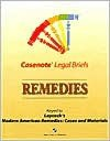 Casenote Legal Briefs: Remedies: Keyed to Laycock, 3rd Ed. - Casenote Legal Briefs