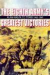 Eighth Army's Greatest Victories: Alam Halfa to Tunis 1942-1943 - Adrian Stewart, Adrian Turner