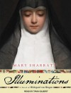 Illuminations: A Novel of Hildegard Von Bingen - Mary Sharratt, Tavia Gilbert