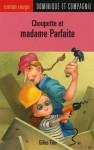 Choupette et Madame Parfaite - Gilles Tibo, Stephane Poulin