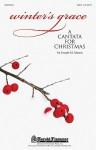 Winter's Grace: (Christmas Cantata) - Joseph Martin