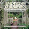 Backyard Design: Making the Most of the Space Around Your House - Jean Breskend, Elvin McDonald