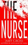 The Nurse - Amy Cross