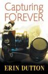 Capturing Forever - Erin Dutton