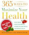 365 Ways To Maximize Your Health - Delia Quigley