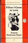 If Ever I Cease to Love - Frances Parkinson Keyes