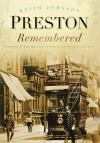 Preston Remembered - Keith Johnson, Mike Hill