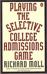 Playing the Selective College Admissions Game - Richard Moll
