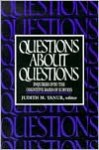 Questions about Questions: Inquiries Into the Cognitive Bases of Surveys - Judith M. Tanur