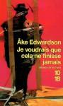Je voudrais que cela ne finisse jamais (Commissaire Winter, #4) - Åke Edwardson, Philippe Bouquet