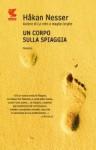 Un corpo sulla spiaggia - Håkan Nesser, Carmen Giorgetti Cima