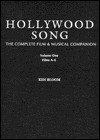 Hollywood Song: The Complete Film & Musical Companion - Ken Bloom