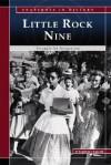 The Little Rock Nine: Struggle for Integration - Stephanie Fitzgerald