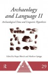 Archaeology and Language II: Archaeological Data and Linguistic Hypotheses: Archaeological Data and Linguistic Hypotheses No.2 (One World Archaeology) - Roger Blench, Matthew Spriggs