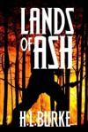 Lands of Ash - H.L. Burke