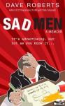 Sad Men - Dave Roberts