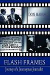 Flash Frames: Journey of a Journeyman Journalist - Don Marsh