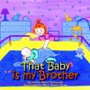 That Baby Is My Brother - Janice, Ward Turkovich