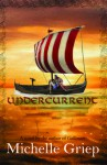 Undercurrent - Michelle Griep