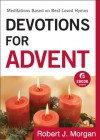 Devotions for Advent (Ebook Shorts): Meditations Based on Best-Loved Hymns - Robert J. Morgan