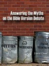 Answering the Myths on the Bible Version Debate - David W. Cloud