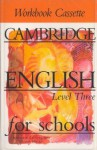 Cambridge English for Schools 3 Workbook Cassette - Andrew Littlejohn, Diana Hicks