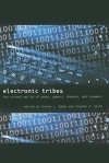 Electronic Tribes: The Virtual Worlds of Geeks, Gamers, Shamans, and Scammers - Tyrone L. Adams, Stephen A. Smith