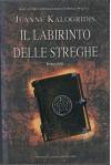 IL LABIRINTO DELLE STREGHE,JEANNE KALOGRIDIS - Jeanne Kalogridis