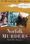Norfolk Murders (Sutton True Crime History) - Neil Storey