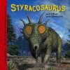 Styracosaurus and Other Last Dinosaurs - Dougal Dixon