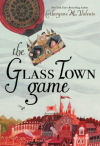 The Glass Town Game - Catherynne M. Valente, Rebecca Green