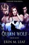 Queen Wolf (Triad Mates #1) - Erin M. Leaf