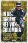 In de groene hel van Colombia: het avontuur van een Nederlandse jongen in de strijd tegen Farc en de cocaine - David Böhm, Beatriz Dorado, Jacques Meerman