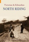 Victorian and Edwardian North Riding - David Gerrard