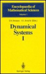 Dynamical Systems I: Ordinary Differential Equations and Smooth Dynamical Systems - D.V. Anosov, Vladimir I. Arnold, Samuel Kh Aranson, I.U. Bronstein, V.Z. Grines