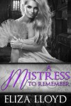 A Mistress To Remember (Birds of Paradise Book 3) - Eliza Lloyd