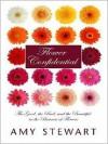 Flower Confidential - Amy Stewart