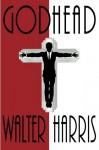 Godhead - Walter Harris