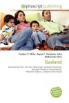 Gasland - Agnes F. Vandome, John McBrewster, Sam B Miller II